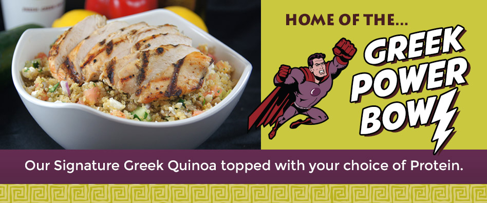 Our Signature Greek Quinoa topped with your choice of protein